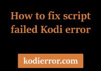 script failed Kodi error