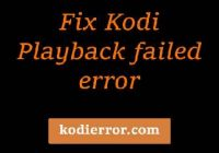kodi playback failed error fix