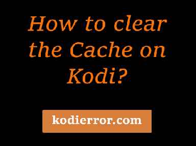 Clear cache on Kodi easily with these 3 simple maintenance tools