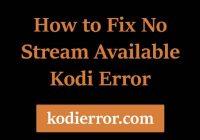 No stream available Kodi error